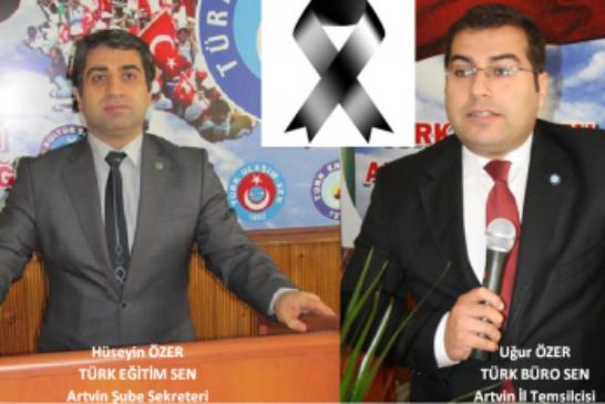Türkiye Kamu Sen Artvin Temsilciliğinin Acı Günü…