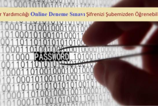 Online Deneme Sınavı.. Şifrenizi Şubemizden Öğrenebilirsiniz…