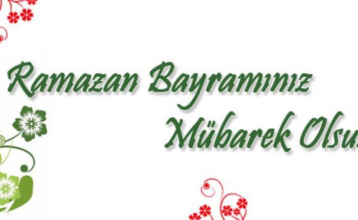 Ramazan Bayramımız Kutlu Olsun!